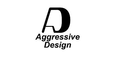 Agressive Design